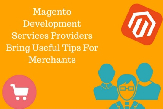 magento-development-services-providers-bring-useful-tips-for-merchants