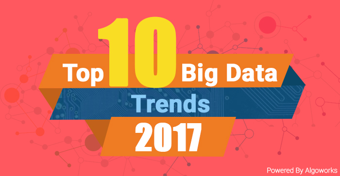 Top 10 Big Data Trends To Watch in 2017