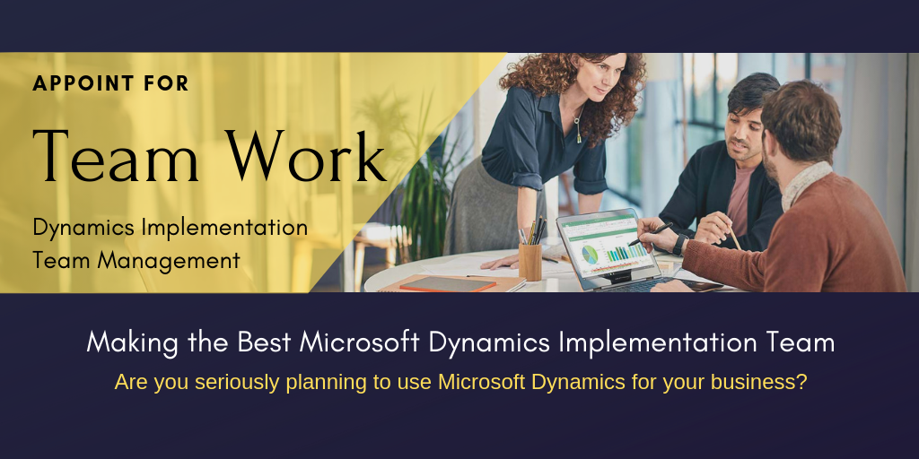 Things to Do For Making the Best MS Dynamics Implementation Team